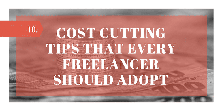 10 Invaluable Cost-Cutting Tips for Freelancers