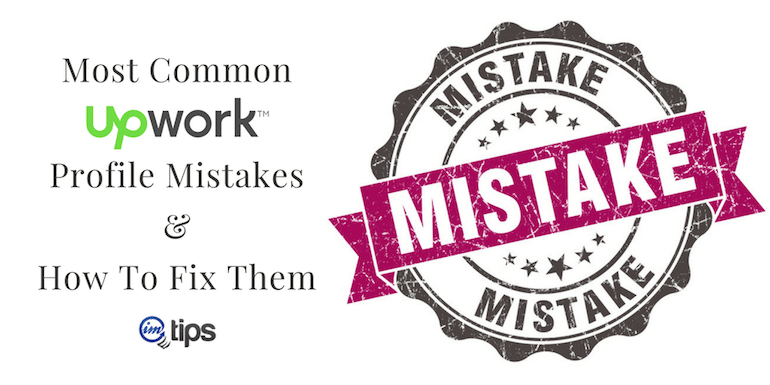 5 Common Upwork Profile Mistakes & How To Fix Them