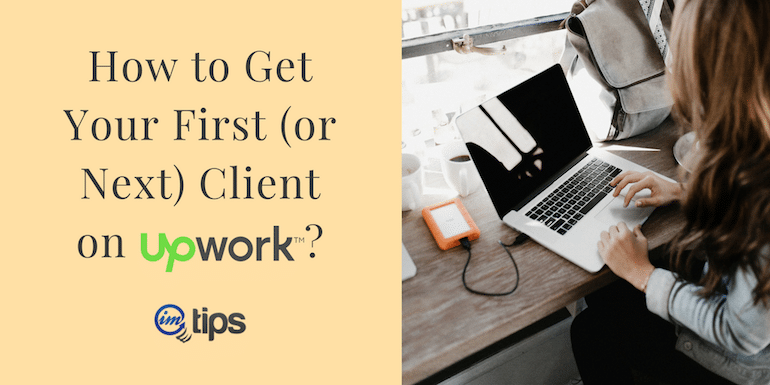 How to Get Your First (or Next) Client on Upwork?