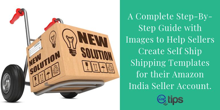 Creating Self-Ship Shipping Template For Amazon India?
