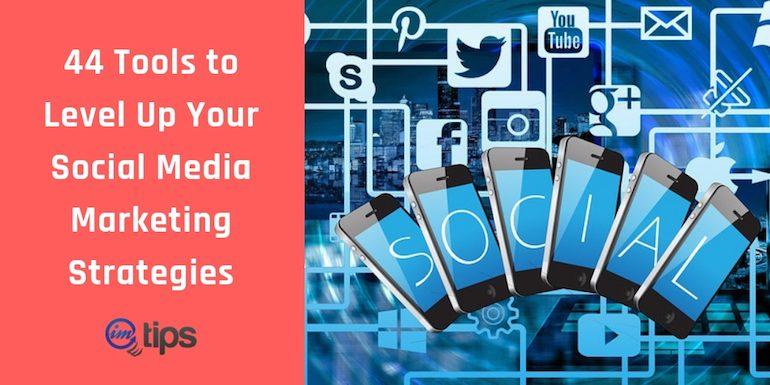 40+ Tools For Effective Social Media Marketing