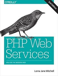 PHP Web Services APIs for the Modern Web