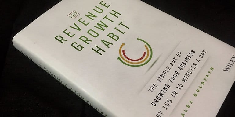 The Revenue Growth Habit – By Alex Goldfayn