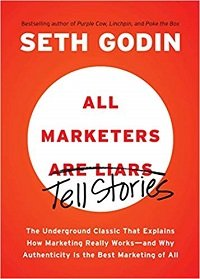 All Marketers (Are Liars) Tell Stories