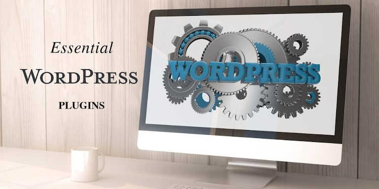 The Most Essential WordPress Plugins For Every Blog in 2021