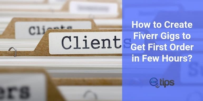 How to Create Fiverr Gigs to Get First Order in Few Hours?