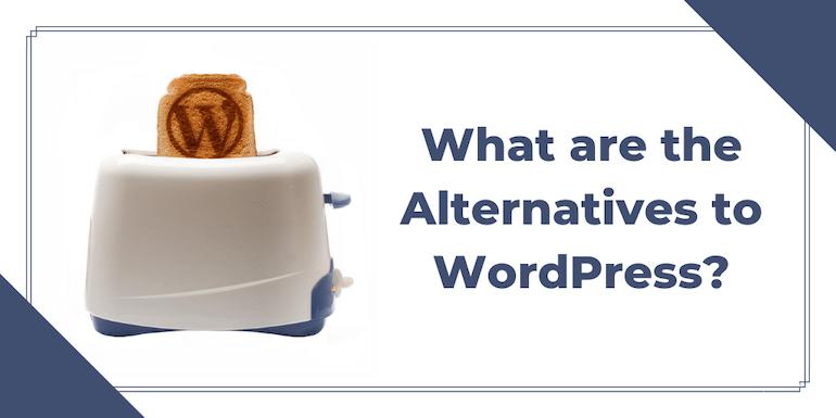 WordPress Alternatives – 9 Best Alternatives of WordPress (2021)
