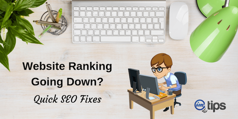Website Ranking Going Down? – Here are Quick SEO Fixes