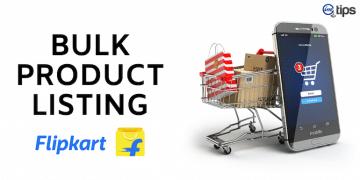 How to List Products on Flipkart (Bulk Listing)?