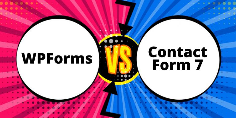 WPForms Vs Contact Form 7 – Why I Prefer WPForms in 2021