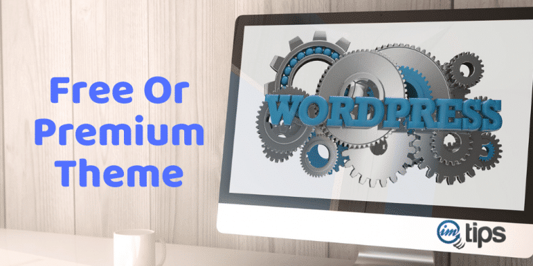 Free or Premium WordPress Theme: The Right One For You